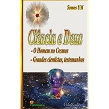 Ciência e Deus:      - O Homem no Cosmos.  - Grandes cientistas, testemunhos.