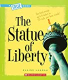 The Statue of Liberty (True Book)