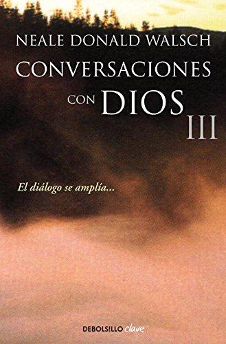 CONVERSACIONES CON DIOS III: EL DIAGOLO SE AMPLIA... (CLAVE, Band 26220)
