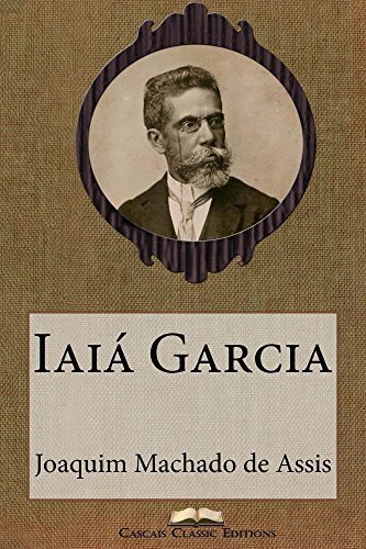 Iaiá Garcia (Edição Especial Ilustrada): Com biografia do autor e índice activo (Grandes Clássicos Luso-Brasileiros Livro 14)