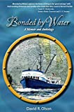 Bonded by Water, David Olson, 0984722556