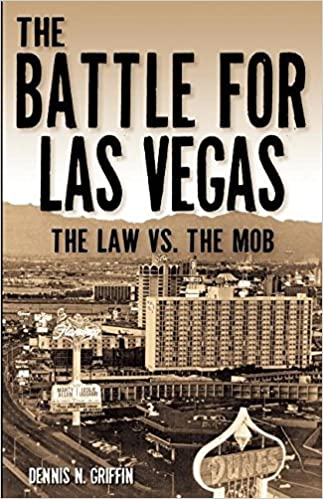 The Battle for Las Vegas: The Law vs. The Mob: Griffin, Dennis N ...