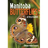 Manitoba Butterflies: A Field Guide