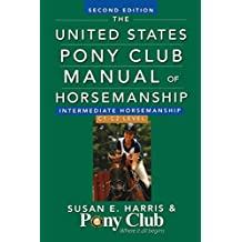 The United States Pony Club Manual of Horsemanship Intermediate Horsemanship (C Level) by Susan E. Harris (8-Nov-2012) Paperback