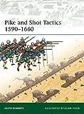 Pike and Shot Tactics 1590-1660 (Elite)