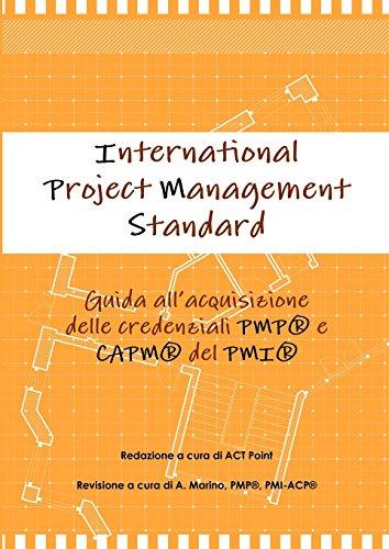 International Project Management Standard. Guida all'acquisizione delle credenziali Pmp® e Capm® del Pmi®. (Italian Edition)