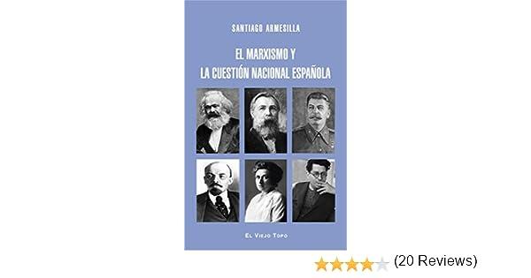 El marxismo y la cuestión nacional española: Amazon.es: Armesilla, Santiago: Libros
