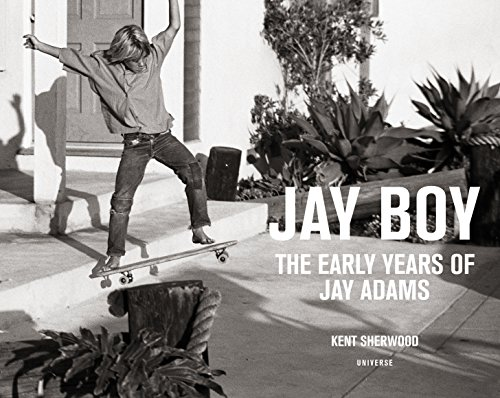 Jay Boy: The Early Years of Jay Adams (Gaming Skateboard)