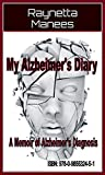 img - for My Alzheimer's Diary: A Memoir Of Alzheimer's Diagnosis book / textbook / text book