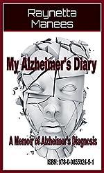 My Alzheimer's Diary: A Memoir Of Alzheimer's Diagnosis