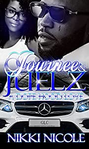 Journee & Juelz: A Dope Hood Love