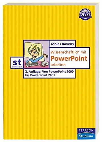 Wissenschaftlich mit PowerPoint arbeiten (Pearson Studium - Scientific Tools)