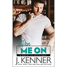 Turn Me On (Man of the Month Book 7)
