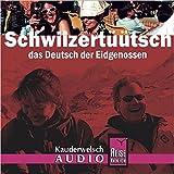 Reise Know-How Kauderwelsch AUDIO Schwiizertüütsch  (Audio-CD): Kauderwelsch-CD