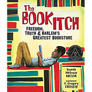 The Book Itch: Freedom, Truth, and Harlem's Greatest Bookstore (Carolrhoda Picture Books)