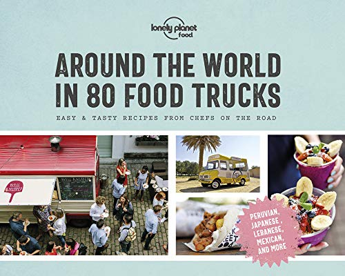Around the World in 80 Food Trucks (Lonely Planet) (Best Food Around The World)