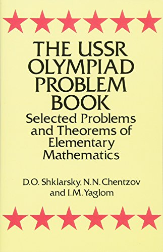 [FREE] The USSR Olympiad Problem Book: Selected Problems and Theorems of Elementary Mathematics (Dover Book<br />[P.P.T]