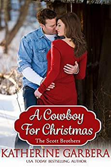 A Cowboy For Christmas (The Scott Brothers of Montana Book 1) by [Garbera, Katherine]