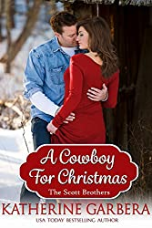 A Cowboy For Christmas (The Scott Brothers of Montana Book 1)