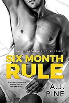 Six Month Rule (Kingston Ale House Book 2) by [Pine, A.J.]