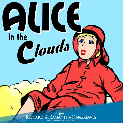 Alice in the Clouds - Coloring Pages For Kids To Print Inside! (New Adventures of Alice in Wonderland illustrated With Printable Coloring Pages For Kids Book 2) ()