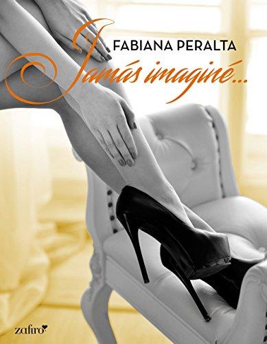 Jamás imaginé (Spanish Edition)