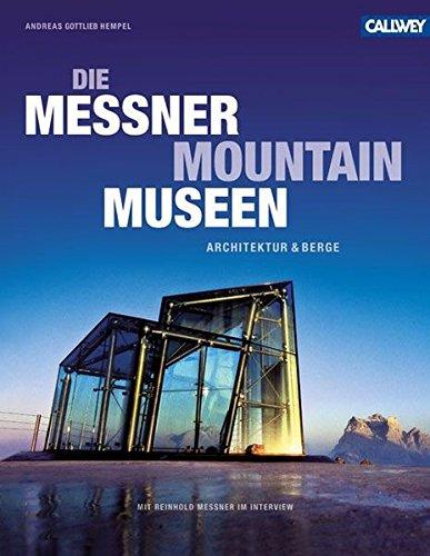 Die Messner Mountain Museen: Architektur und Berge