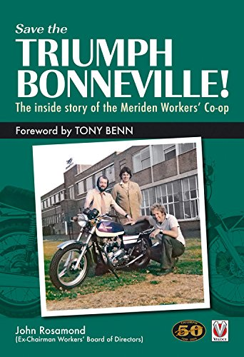 Save the Triumph Bonneville: The Inside Story of the Meriden Workers' Co-op