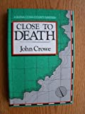Close to Death, John Crowe, 0396076750