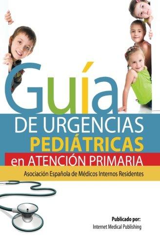 Gua de Urgencias Peditricas de Atencin Primaria (Spanish Edition)
