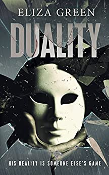 Duality: A Sci-Fi Thriller by [Green, Eliza]