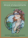 img - for Traditional Western Herbalism and Pulse Evaluation: A Conversation book / textbook / text book