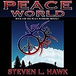 Peace World: Peace Warrior Trilogy, Book 3 | Steven L. Hawk