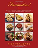 img - for Fantastico: Little Italian Plates and Antipasti from Rick Tramonto's Kitchen book / textbook / text book