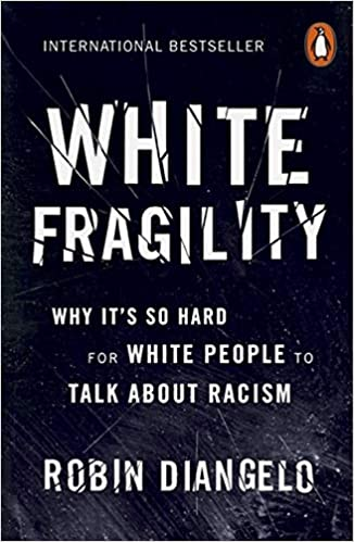 White Fragility: Why It's So Hard for White People to Talk