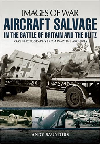 Book Aircraft Salvage in the Battle of Britain and the Blitz (Images of War)