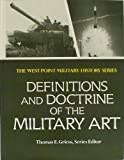 Definitions and Doctrine of the Military Art, John I. Alger, 0895293099