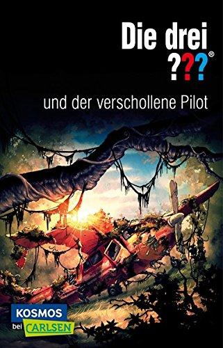 Die drei ???: und der verschollene Pilot Taschenbuch – 29. April 2016 Ben Nevis Carlsen 3551315094 JUVENILE FICTION / General