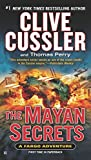 The Mayan Secrets, Clive Cussler and Thomas Perry, 0425270165