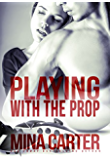 Playing with the Prop: Rugby Player Romance (Strathstow Sharks Book 3)