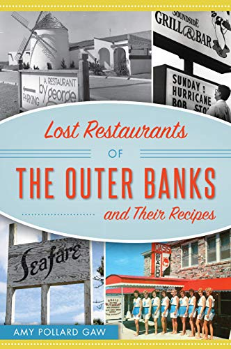 Lost Restaurants of the Outer Banks and Their Recipes (American Palate) (Pollard Cookbook)