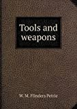 Tools and Weapons, W. M. Flinders Petrie, 5518645236