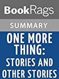Summary & Study Guide One More Thing by B. J. Novak