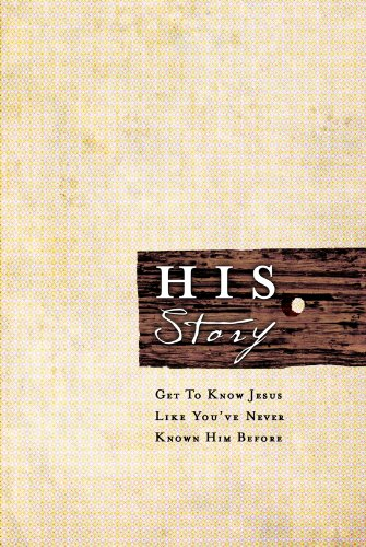 HIS Story: Get to Know Jesus Like Never Before