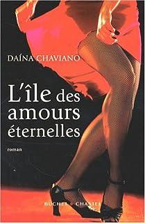 Daína Chaviano - L'île des amours éternelles