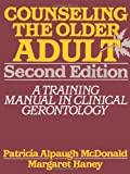 Counseling the Older Adult, Patricia Alpaugh McDonald and Margaret Haney, 0787939412