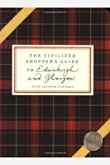 The Civilized Shopper's Guide to Edinburgh and Glasgow by June Skinner Sawyers (2008-11-04) Mass Market Paperback