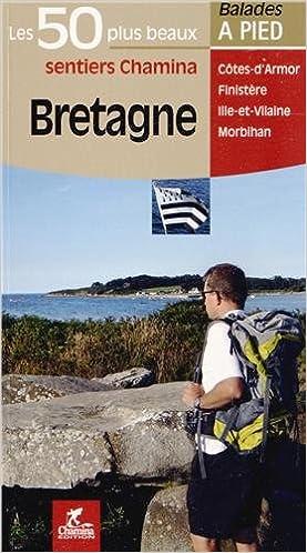 Livre Bretagne : Les 50 plus beaux sentiers Chamina pdf