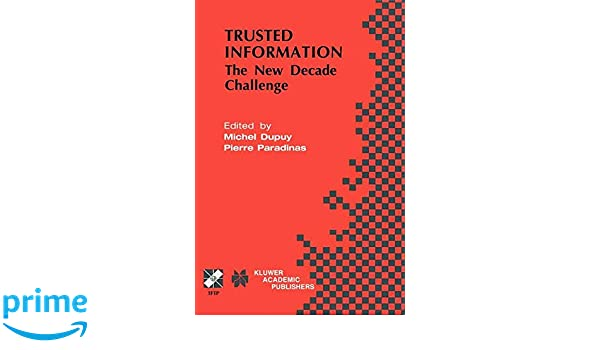 Trusted Information: The New Decade Challenge