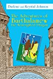 The Adventures of Barthalamew the Nearsighted Dragon, Darlene Johnson and Krystal Johnson, 1440147388